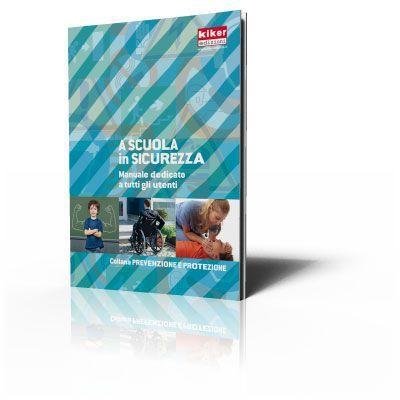 A scuola in sicurezza - Manuale dedicato a tutti gli utenti