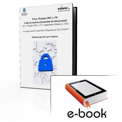 Codice in materia di protezione dei dati personali: Manuale operativo per le imprese