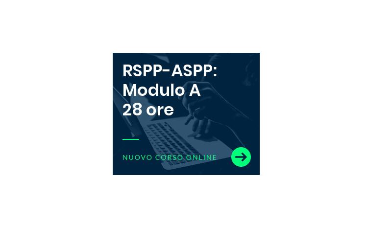 NOVITÀ: Disponibile il nuovo corso e-Learning RSPP-ASPP modulo A (28 ore)
