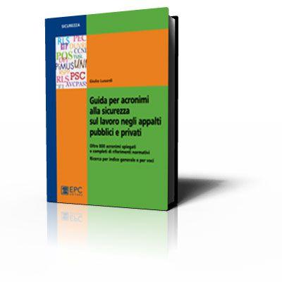 Guida per acronimi alla sicurezza sul lavoro negli appalti pubblici e privati