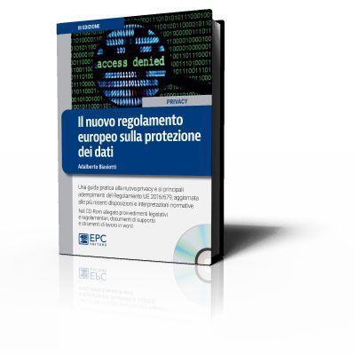 Il nuovo regolamento europeo sulla protezione dei dati - Edizione Marzo 2018