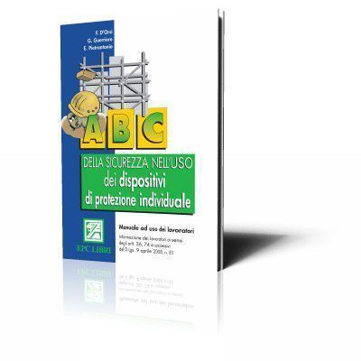 ABC della sicurezza nell'uso dei dispositivi di protezione individuale