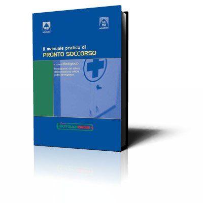 Il manuale pratico di pronto soccorso