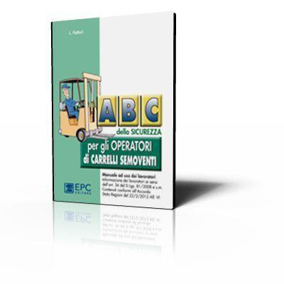 ABC della sicurezza per gli operatori di carrelli semoventi