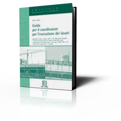 Guida per il coordinatore per l'esecuzione dei lavori