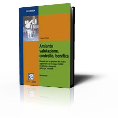 Amianto - valutazione, controllo, bonifica