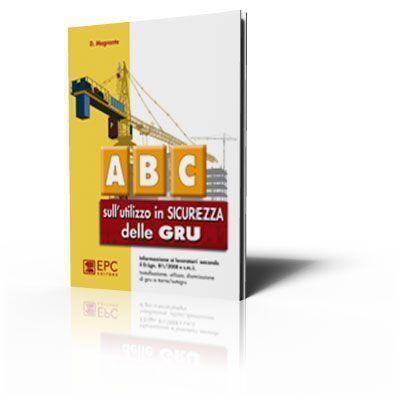 ABC sull'utilizzo in sicurezza delle gru