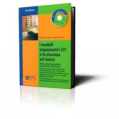 I modelli organizzativi 231 e la sicurezza sul lavoro