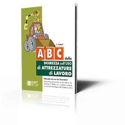 ABC della sicurezza sull'uso di attrezzature di lavoro