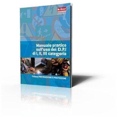 Manuale pratico sull'uso dei D.P.I. di I, II, III Categoria