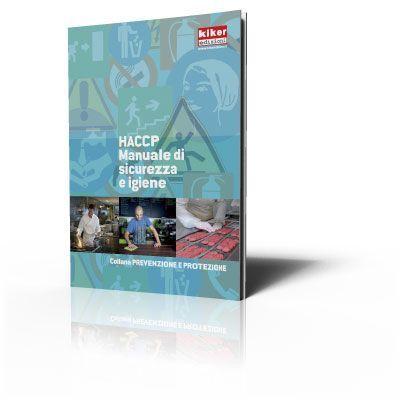 H.A.C.C.P. Manuale di sicurezza e igiene