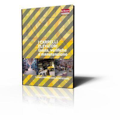 I carrelli elevatori - Guida, verifiche e manutenzione 2016