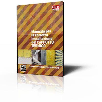 Manuale per la corretta installazione del cappotto termico
