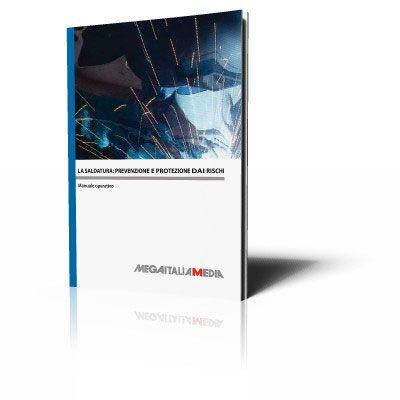 La saldatura: prevenzione e protezione dai rischi - Manuale