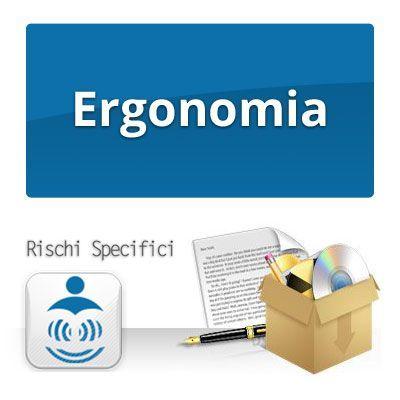 ERGONOMIA - Rischi specifici per la sicurezza sul lavoro