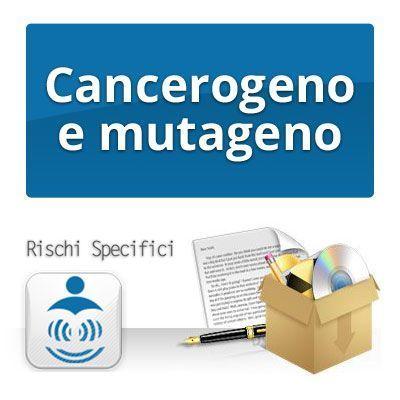 CANCEROGENO E MUTAGENO - Rischi specifici per la sicurezza sul lavoro