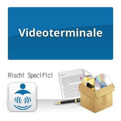 VIDEOTERMINALE - Rischi specifici per la sicurezza sul lavoro