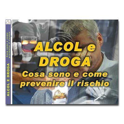 Alcool e droga, cosa sono e come prevenire il rischio in PDF